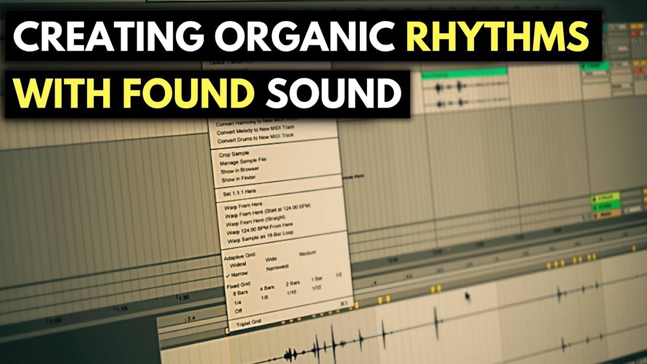 Ableton: Creating Organic Rhythms With Found Sound