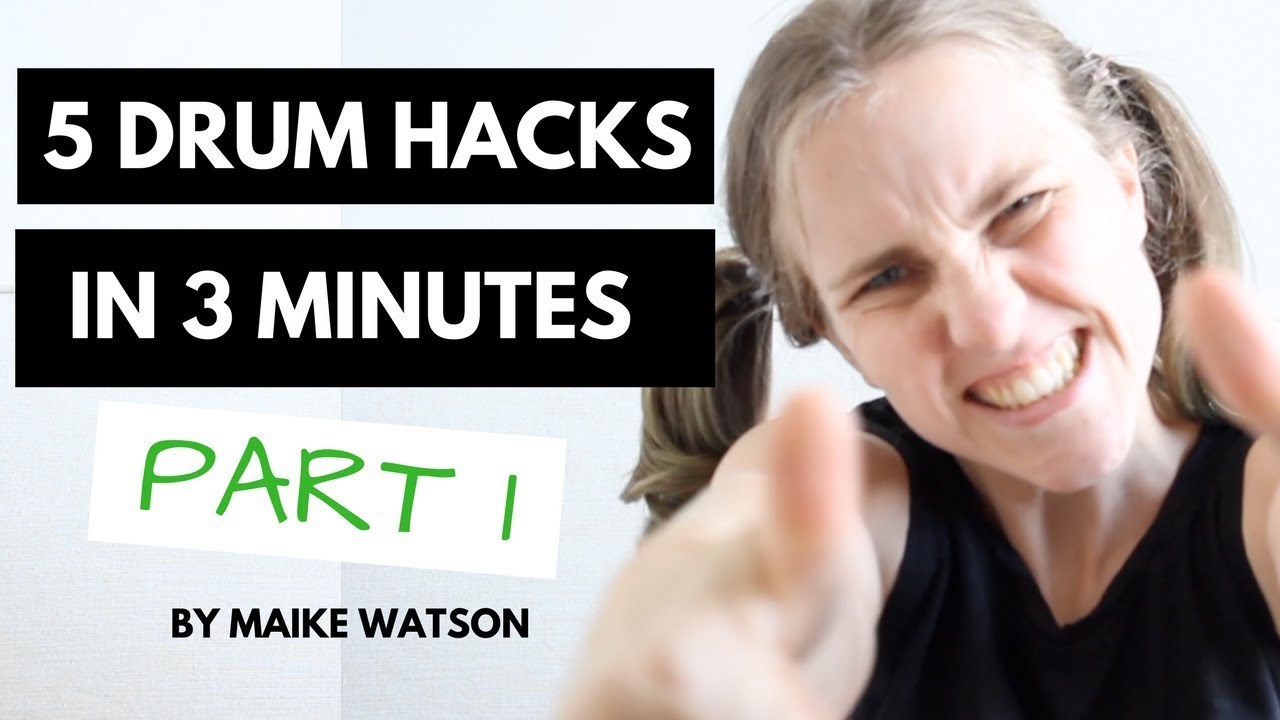 Drum Hacks from Maike Watson