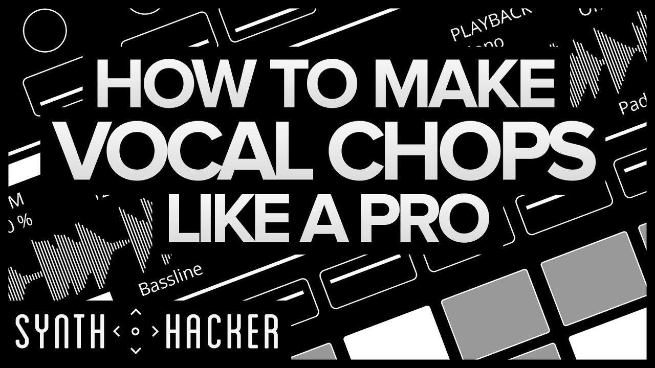 How to make a Vocal Chop track
