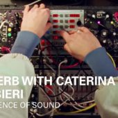 The Science Of Sound: Reverb with Caterina Barbieri