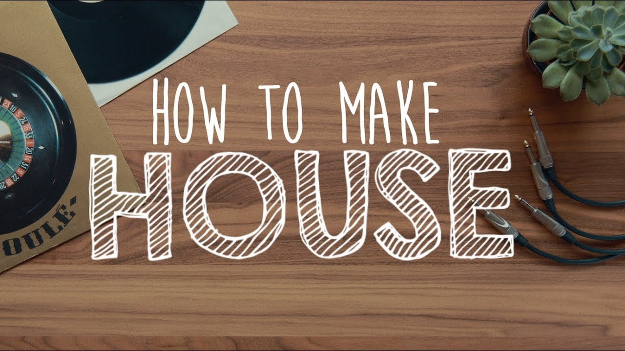 How to Make HOUSE (using found sounds)